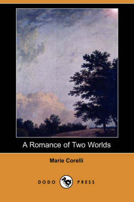 A Romance of Two Worlds (Dodo Press) (Paperback)