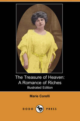The Treasure of Heaven: A Romance of Riches (Illustrated Edition) (Dodo Press) (Paperback)