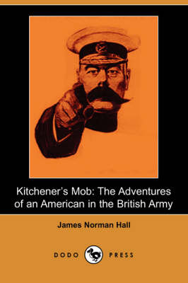 Kitchener's Mob: The Adventures of an American in the British Army (Dodo Press) (Paperback)
