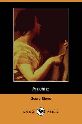 Arachne (Dodo Press) (Paperback)