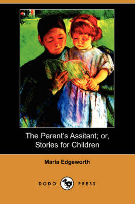 The Parent's Assistant; Or, Stories for Children (Dodo Press) (Paperback)