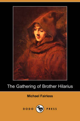 The Gathering of Brother Hilarius (Dodo Press) (Paperback)