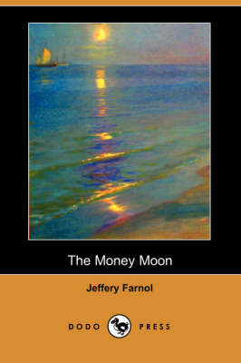 The Money Moon (Dodo Press) (Paperback)