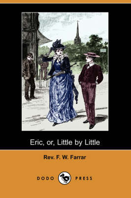 Eric, Or, Little by Little (Dodo Press) (Paperback)