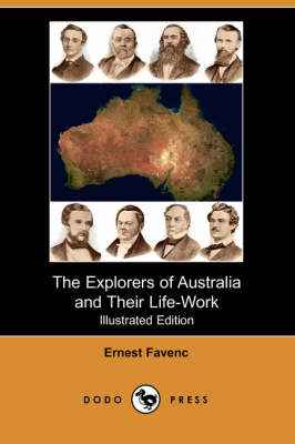 The Explorers of Australia and Their Life-Work (Illustrated Edition) (Paperback)