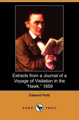 Extracts from a Journal of a Voyage of Visitation in the Hawk, 1859 (Paperback)