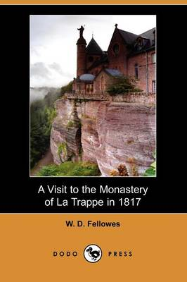A Visit to the Monastery of La Trappe in 1817 (Paperback)