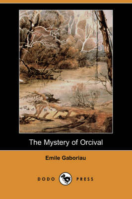 The Mystery of Orcival (Dodo Press) (Paperback)