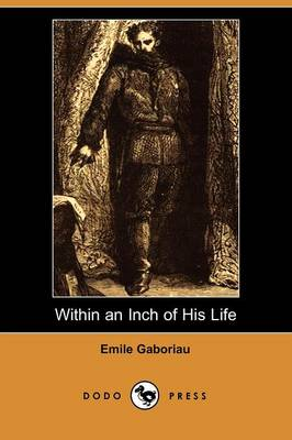 Within an Inch of His Life (Dodo Press) (Paperback)