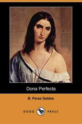 Dona Perfecta (Dodo Press) (Paperback)