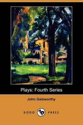 Plays: Fourth Series (Dodo Press) (Paperback)