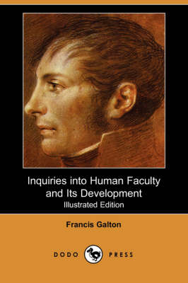 Inquiries Into Human Faculty and Its Development (Illustrated Edition) (Paperback)