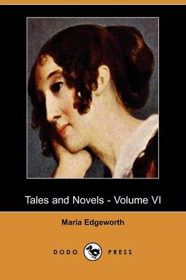Tales and Novels - Volume VI (Dodo Press) (Paperback)