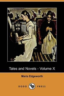 Tales and Novels - Volume X (Dodo Press) (Paperback)