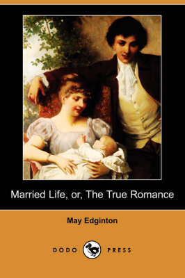 Married Life, Or, the True Romance (Dodo Press) (Paperback)