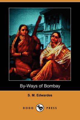 By-Ways of Bombay (Dodo Press) (Paperback)