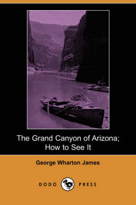 The Grand Canyon of Arizona; How to See It (Dodo Press) (Paperback)