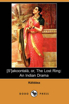 S'Akoontala, Or, the Lost Ring: An Indian Drama (Paperback)