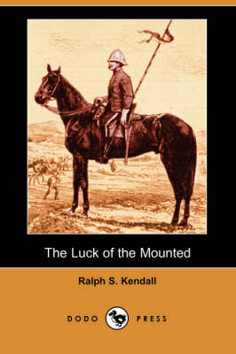 The Luck of the Mounted (Dodo Press) (Paperback)