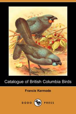 Catalogue of British Columbia Birds (Paperback)