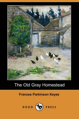 The Old Gray Homestead (Dodo Press) (Paperback)