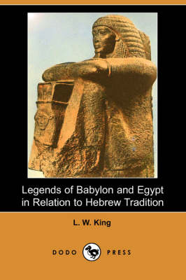 Legends of Babylon and Egypt in Relation to Hebrew Tradition (Dodo Press) (Paperback)