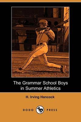 The Grammar School Boys in Summer Athletics (Paperback)