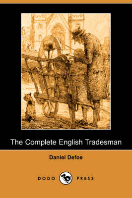 The Complete English Tradesman (Dodo Press) (Paperback)