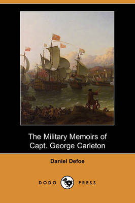 The Military Memoirs of Capt. George Carleton (Paperback)