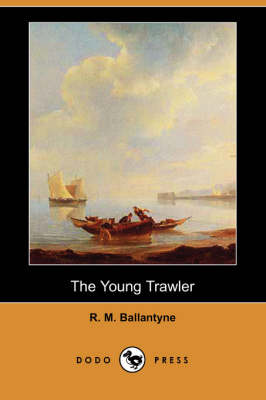 The Young Trawler (Dodo Press) (Paperback)