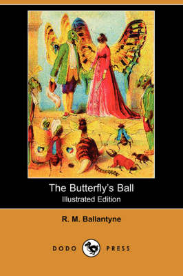 The Butterfly's Ball (Illustrated Edition) (Dodo Press) (Paperback)