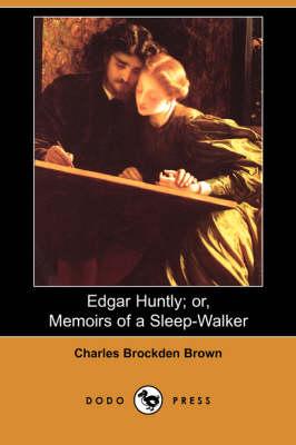 Edgar Huntly; Or, Memoirs of a Sleep-Walker (Dodo Press) (Paperback)