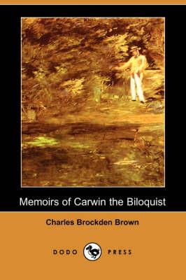 Memoirs of Carwin the Biloquist (Dodo Press) (Paperback)