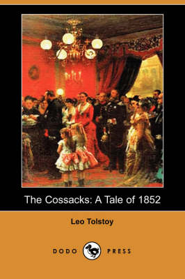 The Cossacks: A Tale of 1852 (Dodo Press) (Paperback)