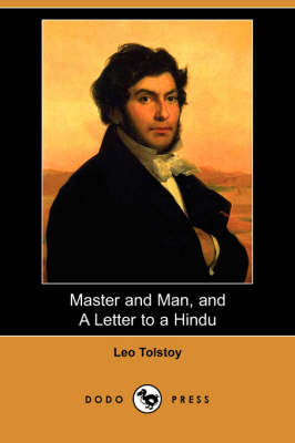 Master and Man, and a Letter to a Hindu (Dodo Press) (Paperback)