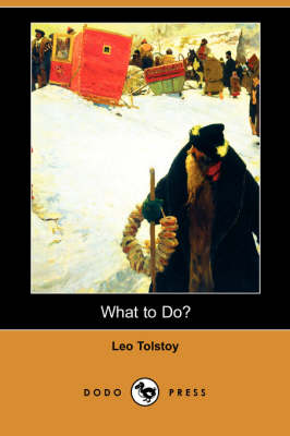 What to Do? (Dodo Press) (Paperback)