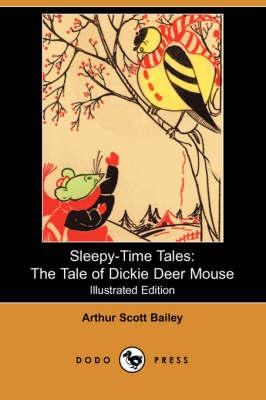 The Tale of Dickie Deer Mouse - Sleepy-Time-Tales (Paperback)