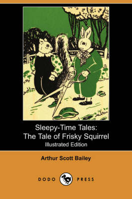 The Tale of Frisky Squirrel - Sleepy-Time-Tales (Paperback)