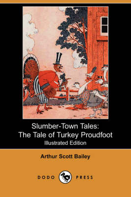 Slumber-Town Tales: The Tale of Turkey Proudfoot (Illustrated Edition) (Dodo Press) (Paperback)