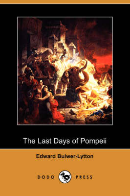 The Last Days of Pompeii (Dodo Press) (Paperback)