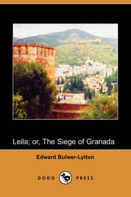 Leila; Or, the Siege of Granada (Dodo Press) (Paperback)