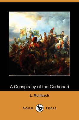 A Conspiracy of the Carbonari (Dodo Press) (Paperback)