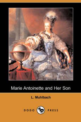 Marie Antoinette and Her Son (Dodo Press) (Paperback)