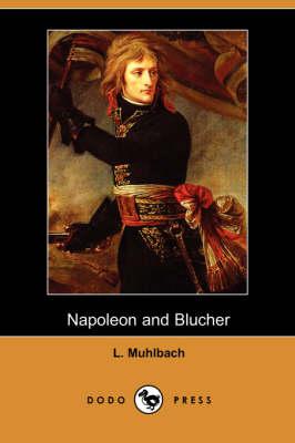Napoleon and Blucher (Dodo Press) (Paperback)