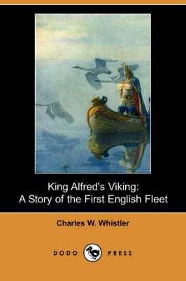 King Alfred's Viking: A Story of the First English Fleet (Dodo Press) (Paperback)
