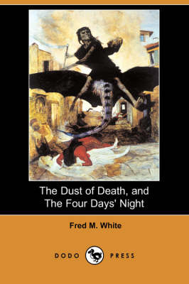 The Dust of Death, and the Four Days' Night (Dodo Press) (Paperback)