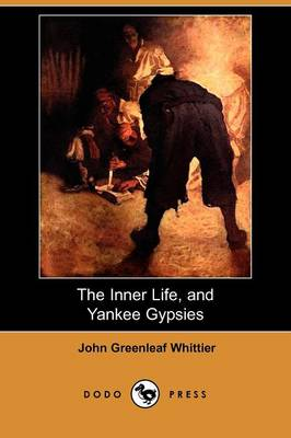 The Inner Life, and Yankee Gypsies (Dodo Press) (Paperback)