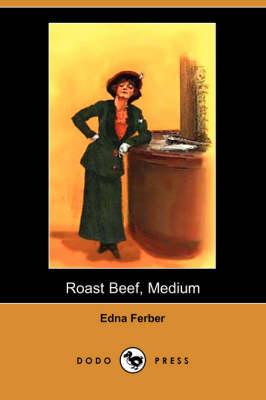 Roast Beef, Medium (Dodo Press) (Paperback)