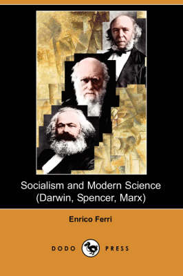 Socialism and Modern Science (Darwin, Spencer, Marx) (Dodo Press) (Paperback)
