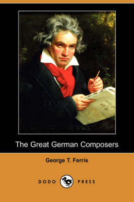 The Great German Composers (Dodo Press) (Paperback)